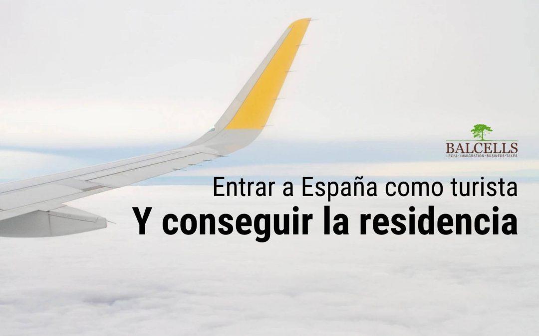 Entrar a España como Turista y Conseguir la Residencia