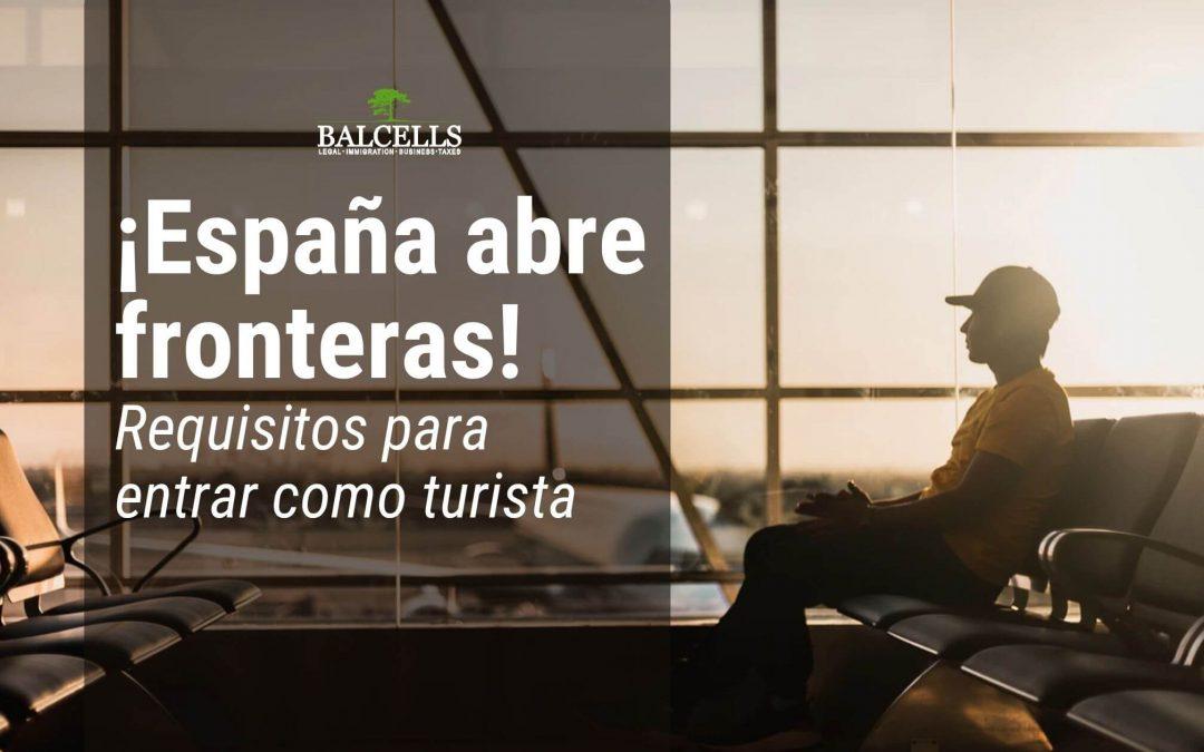 ¿Se puede viajar a España? Fronteras Reabiertas: Requisitos para poder entrar como turista