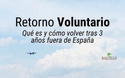 Retorno Voluntario: Qué es, Cómo Solicitarlo y Cómo Volver a España Después de 3 Años