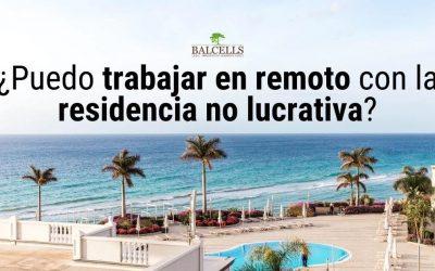 ¿Se Puede Trabajar en Remoto con la Residencia No Lucrativa?