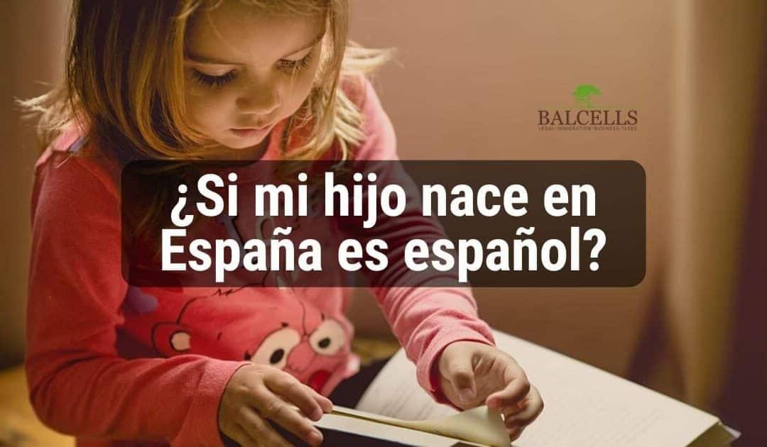 ¿Si soy extranjero y mis hijos nacen en España son españoles?