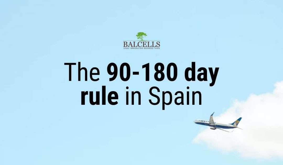 The 90 – 180 day rule in Spain: Everything You Need to Know